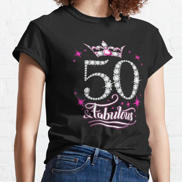 50th Birthday T-shirt. Fifty and Fabulous design for ladies. Classic T-Shirt