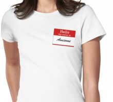 Hello my name is awesome Womens Fitted T-Shirt