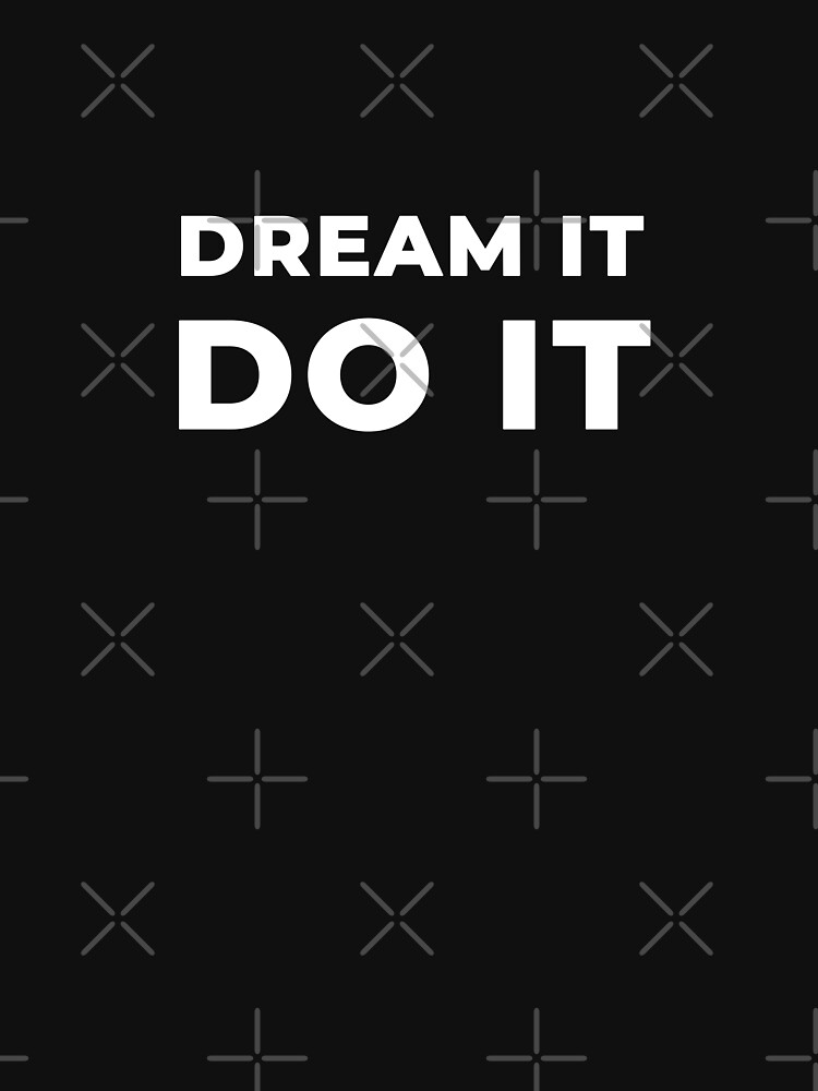 Dream It Do It by inspire-gifts