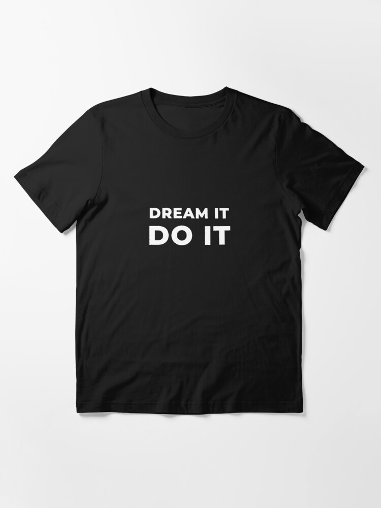 Alternate view of Dream It Do It Essential T-Shirt