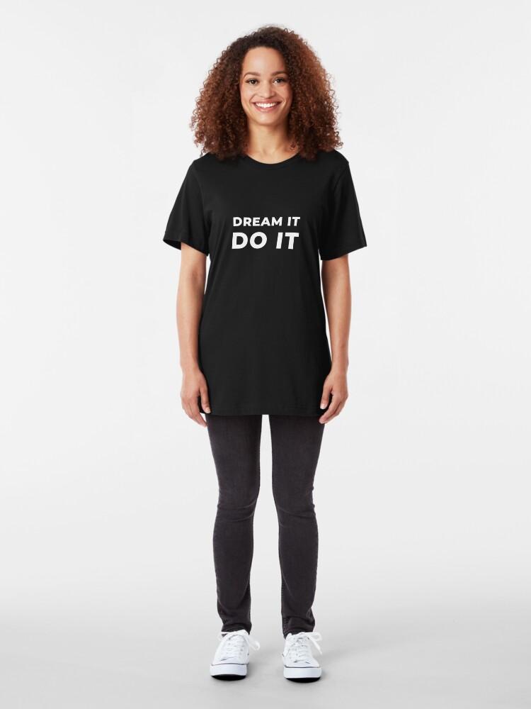 Alternate view of Dream It Do It Slim Fit T-Shirt