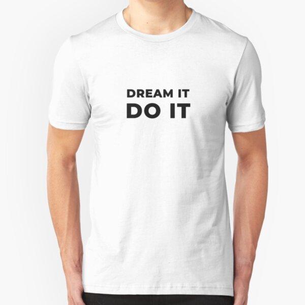 Dream It Do It (Inverted) Slim Fit T-Shirt