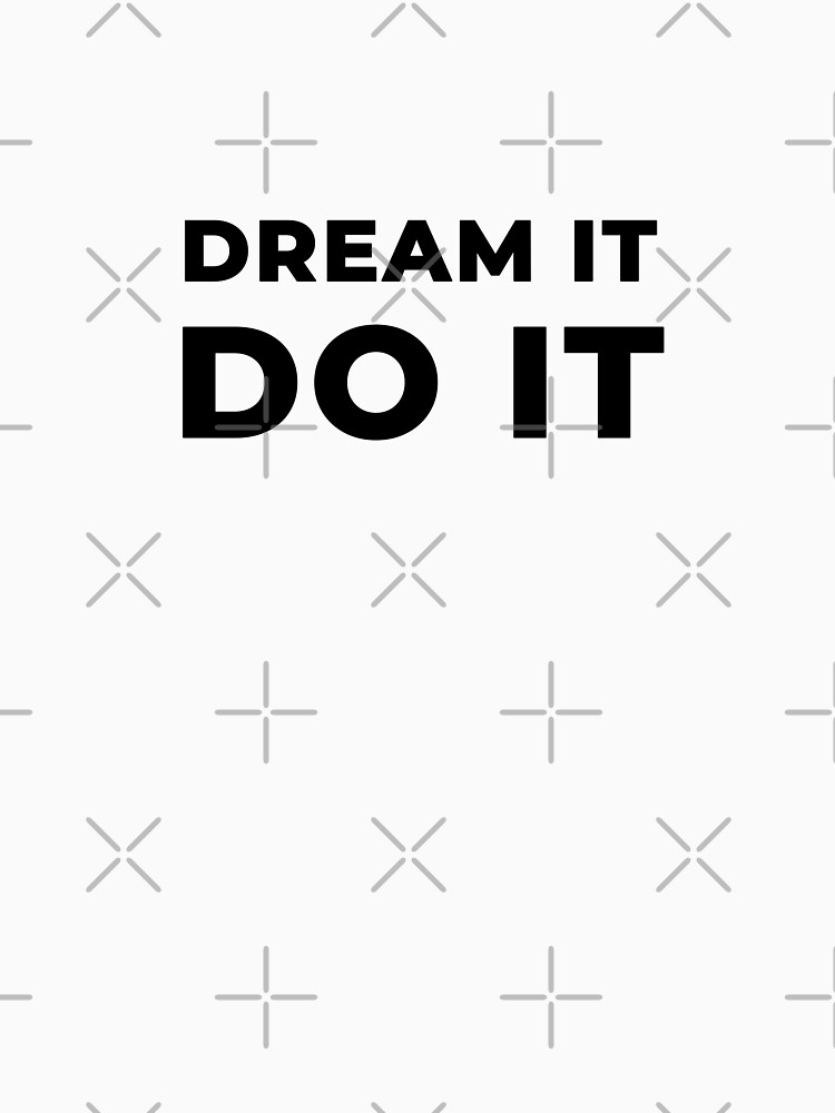 Dream It Do It (Inverted) by inspire-gifts