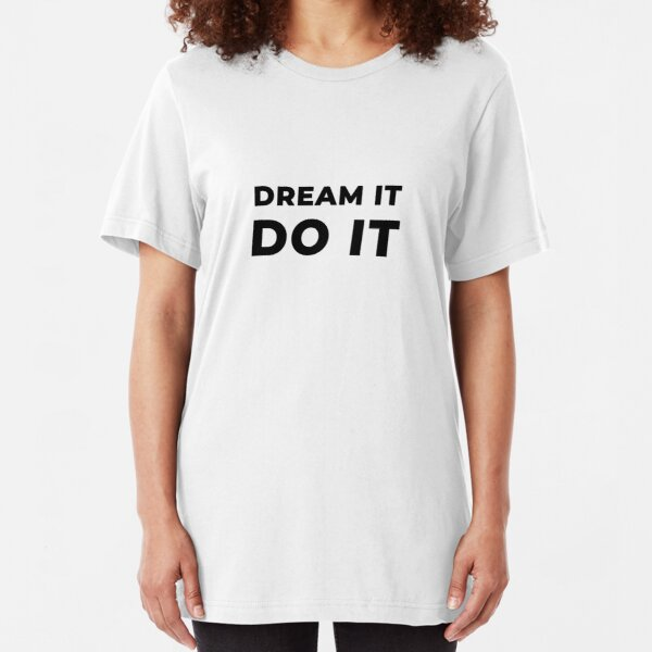 Dream It Do It (Inverted) Slim Fit T-Shirt