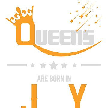 Queens Are Born in July Birthday Gift by ArtOfHappiness