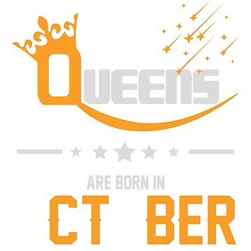 Queens Are Born in October Birthday Gift by ArtOfHappiness