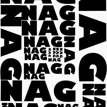 NAG NAG NAG NAG NAG. by e11jay