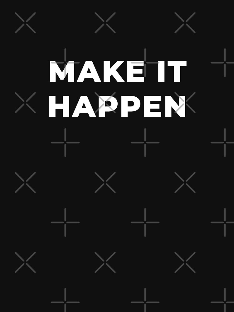 Make It Happen by inspire-gifts