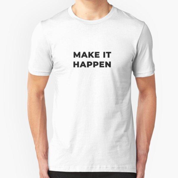 Make It Happen (Inverted) Slim Fit T-Shirt