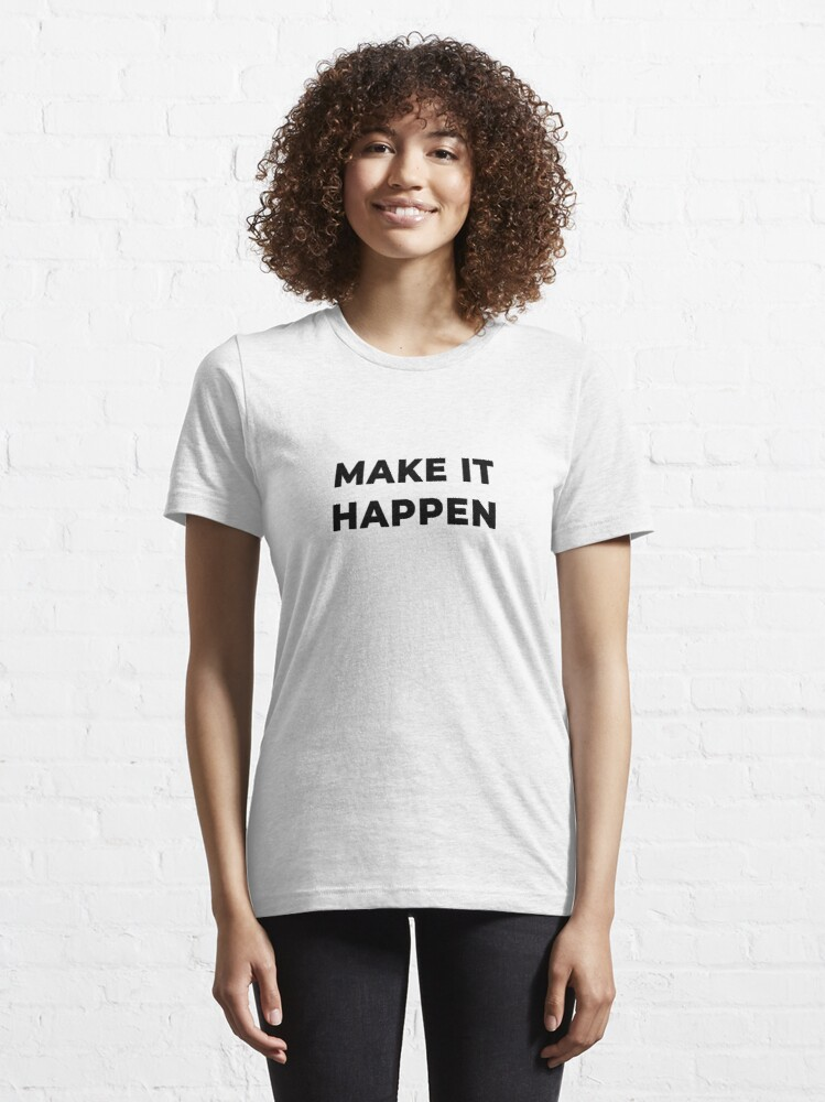 Alternate view of Make It Happen (Inverted) Essential T-Shirt