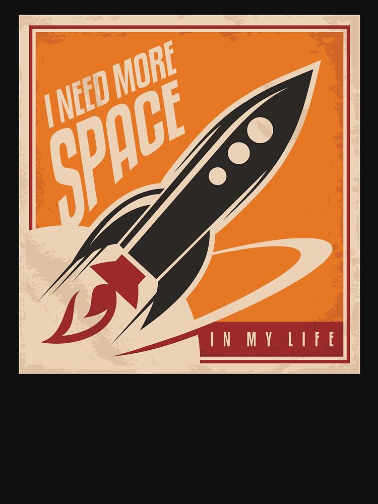 Ich brauche mehr Platz in meinem Leben Retro Space Poster mit der NASA-Rakete von XOZart