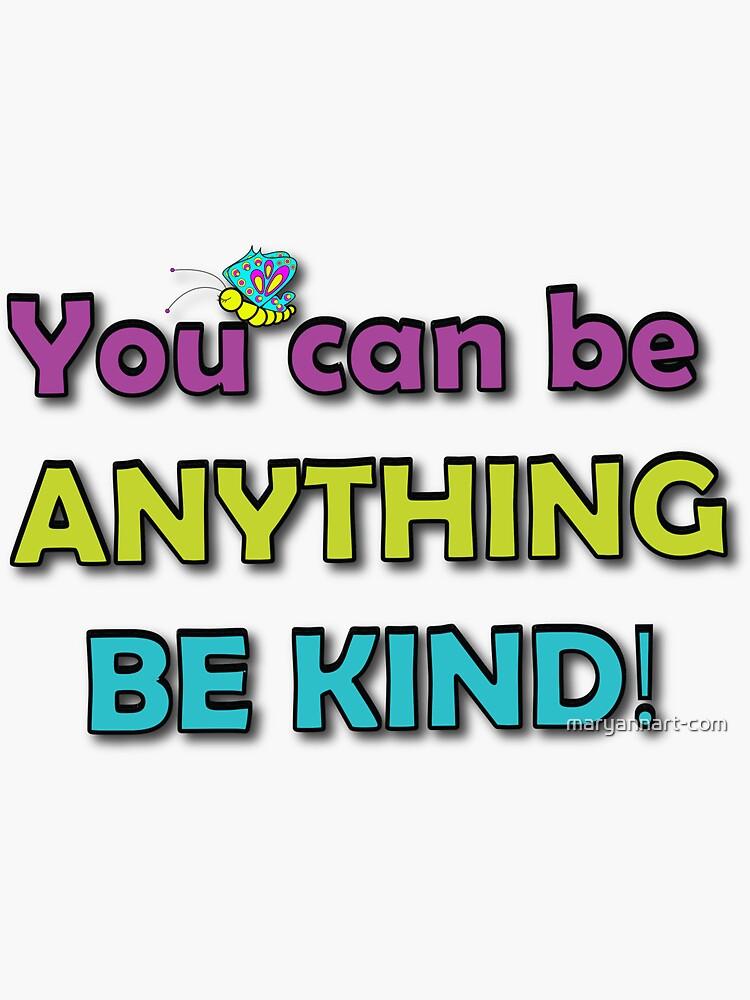 Be Kind by maryannart-com