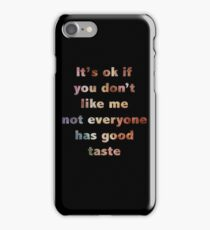 """It's Ok if You Don't Like Me"" iPhone Case/Skin"