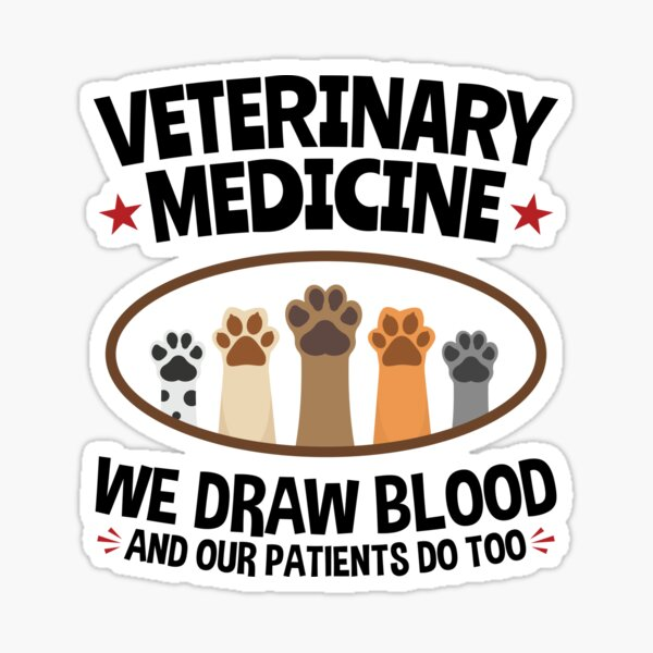 Veterinary Medicine Vet Tech We Draw Blood And Our Patients Do Too Sticker