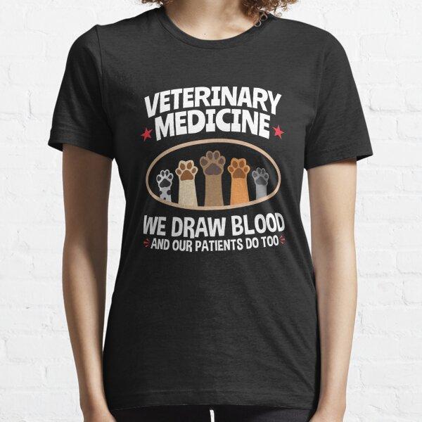 Veterinary Medicine Vet Tech Wir entnehmen Blut und unsere Patienten auch Essential T-Shirt