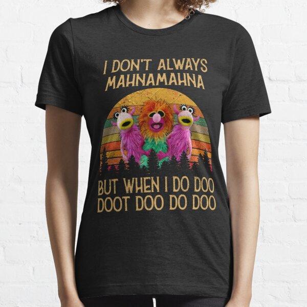 I Don't Always Mahna Mahna Vintage T-Shirt Essential T-Shirt
