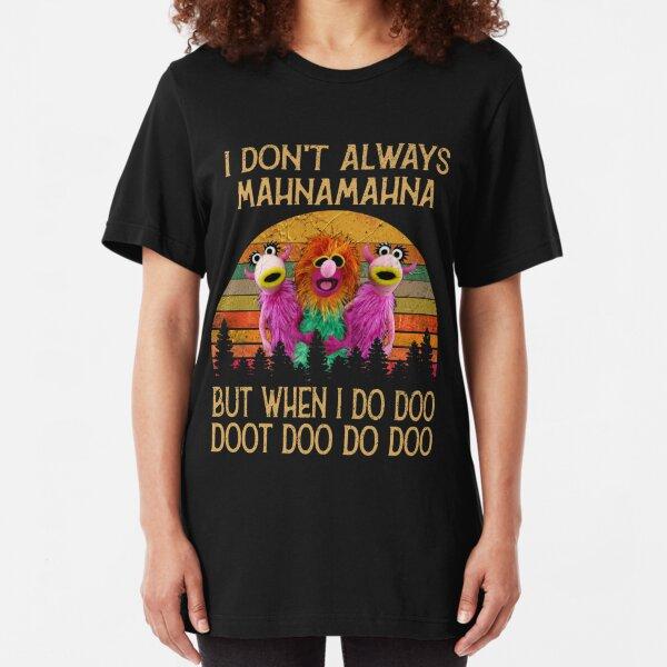 I Don't Always Mahna Mahna Vintage T-Shirt Slim Fit T-Shirt