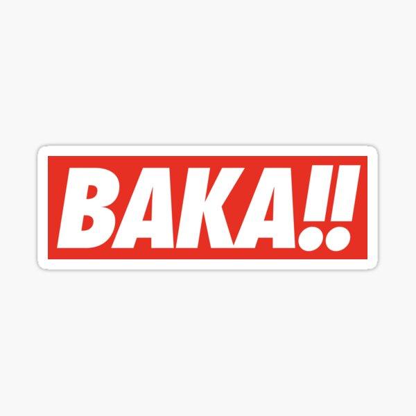 BAKA !! Sticker