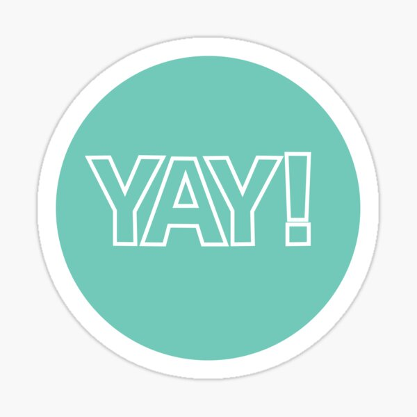 Yay - Happiness Quote Sticker