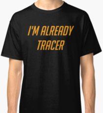 I'm Already That Character Classic T-Shirt