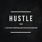The Only Controllable Pillar Of Success Hustle Verb by SuccessHunters