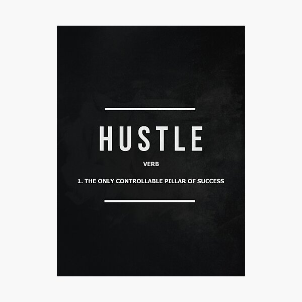 The Only Controllable Pillar Of Success Hustle Verb Photographic Print