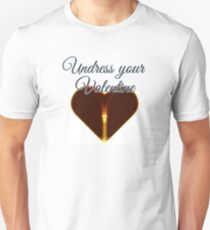 Undress your Valentine Unisex T-Shirt