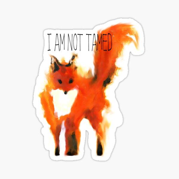 I Am Not Tamed - Fox Art Sticker