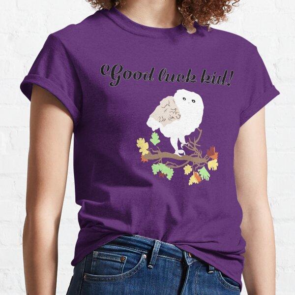 Dr Shakamoto's owl says 'good luck kid!' Classic T-Shirt