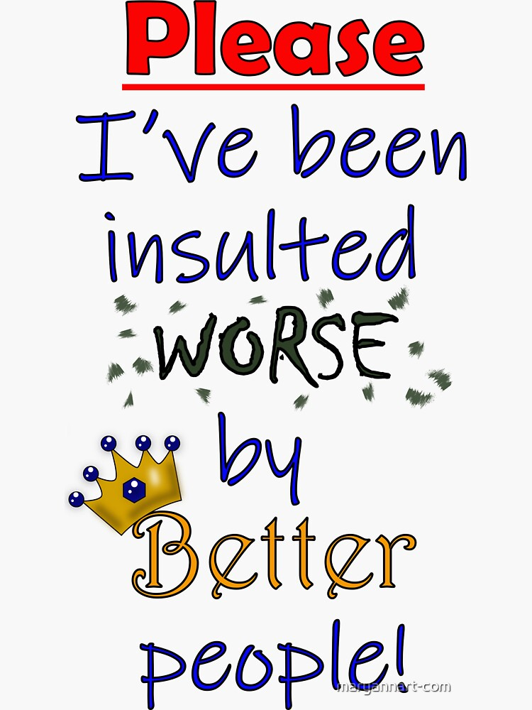 I've been insulted worse by maryannart-com