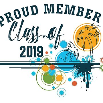 Proud Member Class of 2019 for Graduates by awkwarddesignco