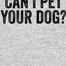 Can I Pet Your Dog by kamrankhan