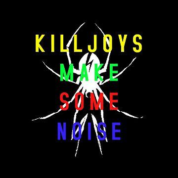 Music - Killjoys Make Some Noise (Coloured w/ Spider) by JGleeBieGomez