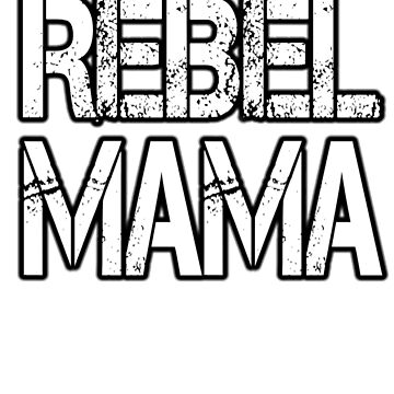 Rebel Mama Gift For Mother's Day  by Kiwi-Tienda2017