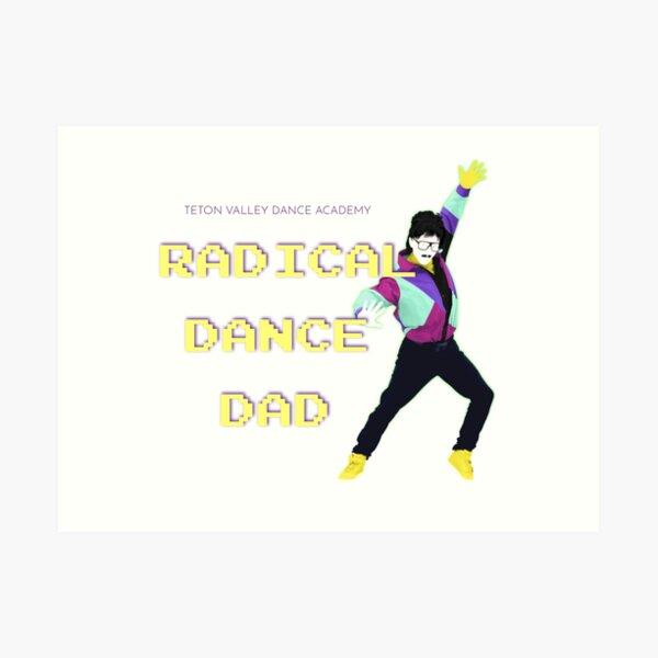 Radical Dance Dad Art Print