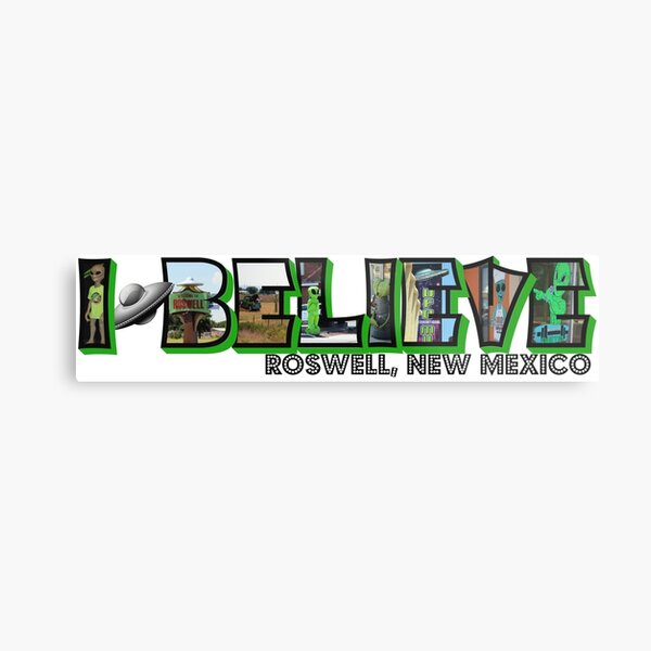 I Believe Roswell New Mexico Big Letter Metal Print