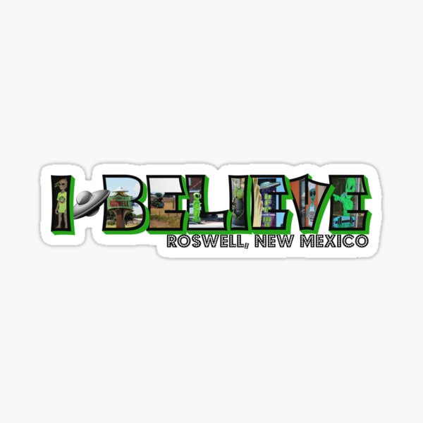I Believe Roswell New Mexico Big Letter Glossy Sticker