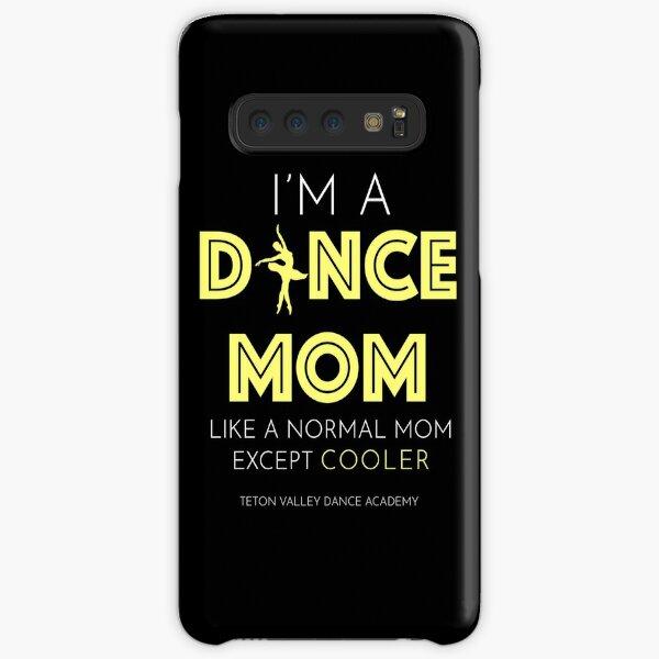 I'm A Dance Mom Samsung Galaxy Snap Case