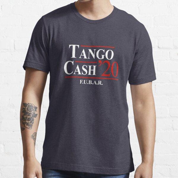 Tango & Cash for President 2020 - FUBAR Essential T-Shirt