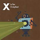 X is for  X-raybot by Andrew Gruner