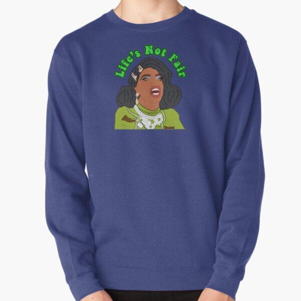 life's not fair - Naomi smalls quote Pullover Sweatshirt