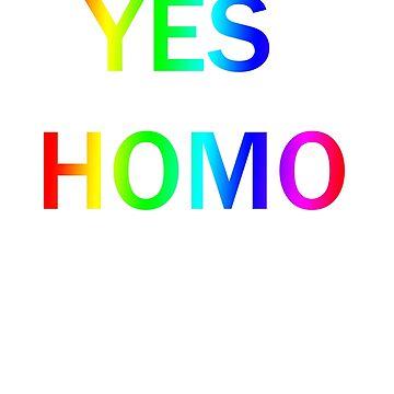Yes Homo! by juicekthx