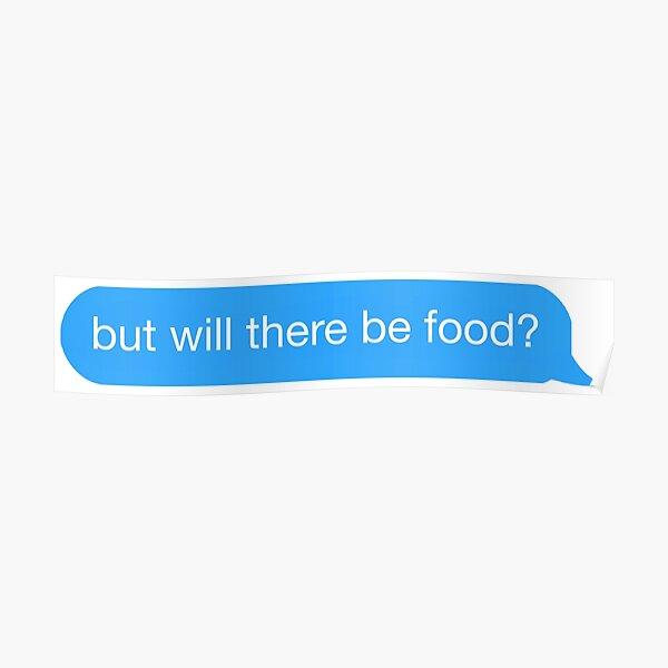 aber wird es essen geben? Text Poster