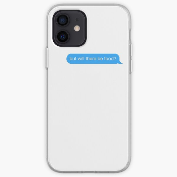 but will there be food? text iPhone Soft Case