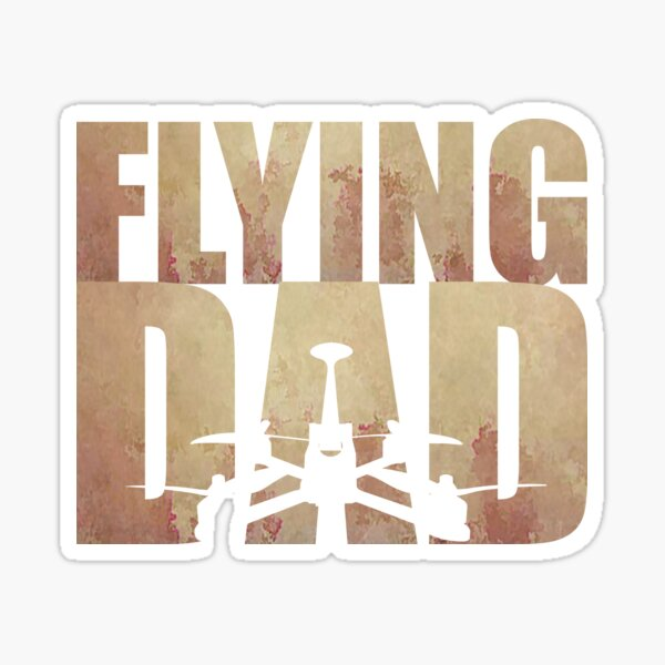 Flying drones or quadcopter as a dad t-shirt for fathers day Sticker