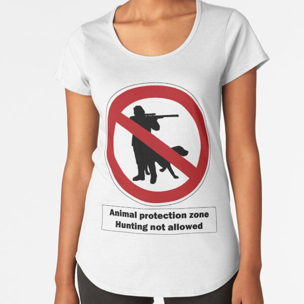 Animal Protection Zone - Hunting Not Allowed Premium Rundhals-Shirt
