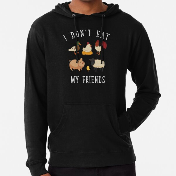 I Don't Eat My Friends | Funny Vegan Vegetarian Lightweight Hoodie