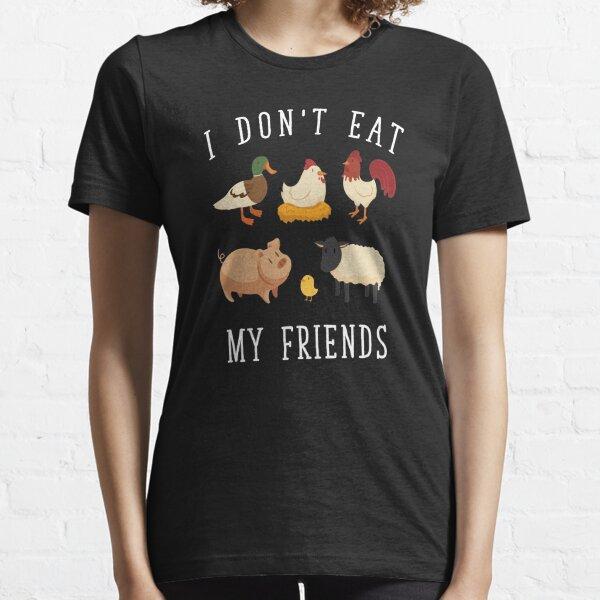 I Don't Eat My Friends | Funny Vegan Vegetarian Essential T-Shirt