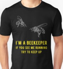 I'm a beekeeper if you see me running try to keep up - Funny beekeeper Slim Fit T-Shirt