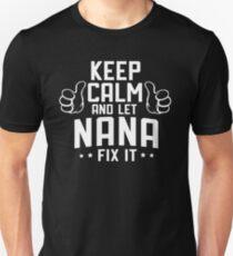 Keep Calm and Let NANA Fix It! Gift for Grandma Unisex T-Shirt